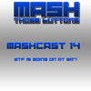 Mashcast #14: WTF is going on at EA?