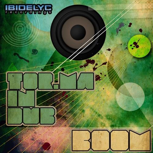 Tor.ma in dub -Boom  bass studio (Boom EP By Ibidelyc Recordings Ibiza).