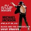 DJ DAVID CLYDE REMIX FUNK /// BEAT STREET //MICHEAL JACKSON FEAT  O.J.U //BLOOD AND THE DANCEFLOOR
