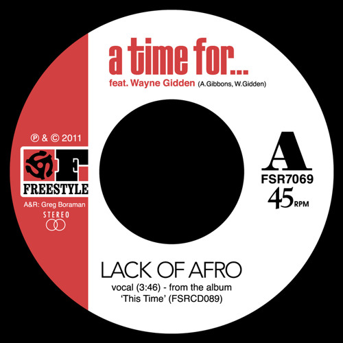 'A Time For...' Lack Of Afro featuring Wayne Gidden (FSR7069)