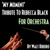Rebecca Black 'My Moment' For Orchestra by Walt Ribeiro