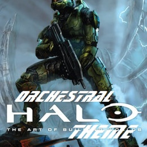Halo Music -Orchestral Halo Theme(DJ JAYBOI MIX)