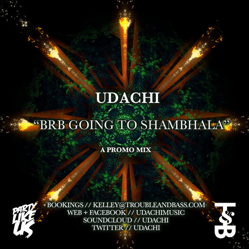 Udachi - BRB.. Going to Shambhala (Promo Mix)