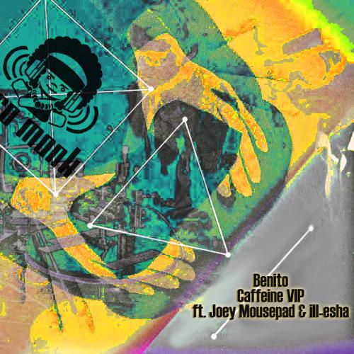 Benito - Caffeine VIP ft. Joey Mousepad & ill-esha - AfroMonk.com Exclusive