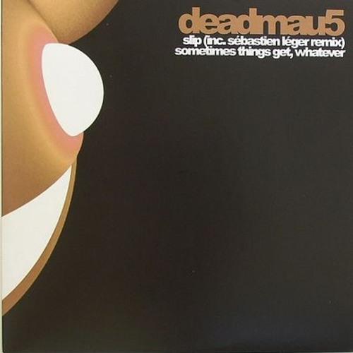 deadmau5 - Sometimes Things Get, Whatever