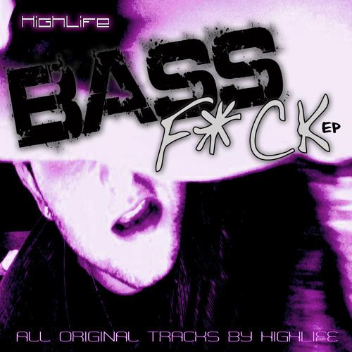 HighLife - Bass F*ck EP