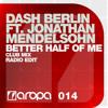 Dash Berlin ft. Jonathan Mendelsohn - Better Half Of Me (Club Mix)