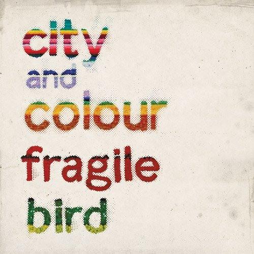 City & Colour- Fragile Bird (The Angry Kids Radio Edit)