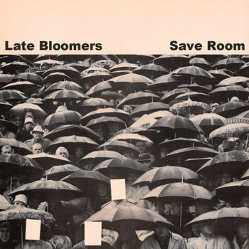 Late Bloomers- Save Room