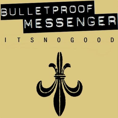 Bulletproof Messenger - Its No Good (Depeche Mode Cover)
