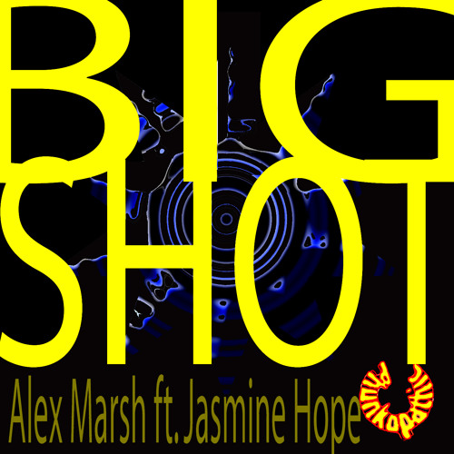 Alex Marsh ft. Jasmine Hope - Big Shot (Dub)