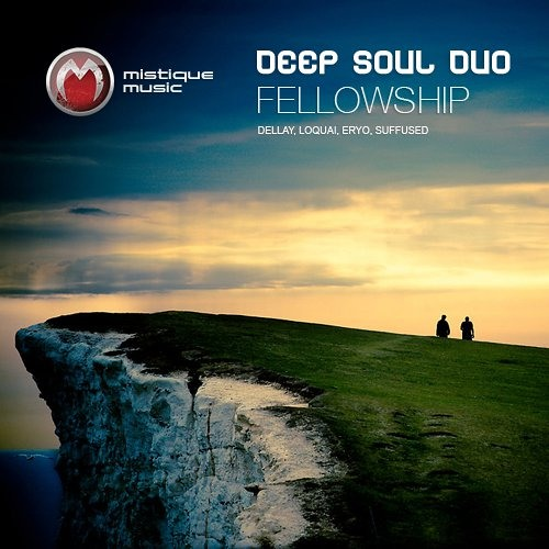 DeepSoulDuo - Fellowship (Dellay aka Andrius Budrikas rmx) Mistiquemusic rec