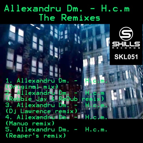 Allexandru Dm - Hcm Ep  Prewiev / Out now  on 01.09.2011 @ Skills Records