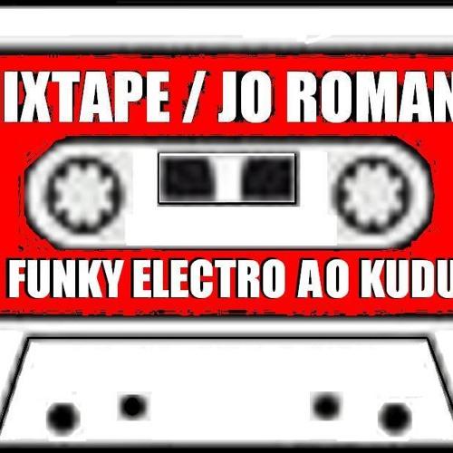 JO ROMANO MIXTAPE - Do Funky Electro ao Kuduro