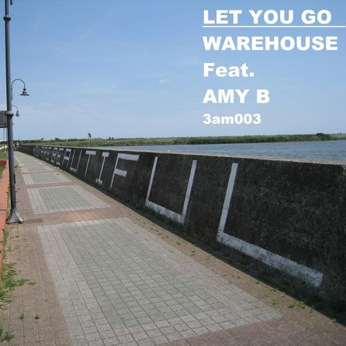 Warehouse Ft Amy B - Let You Go (Jam Xpress Remix)