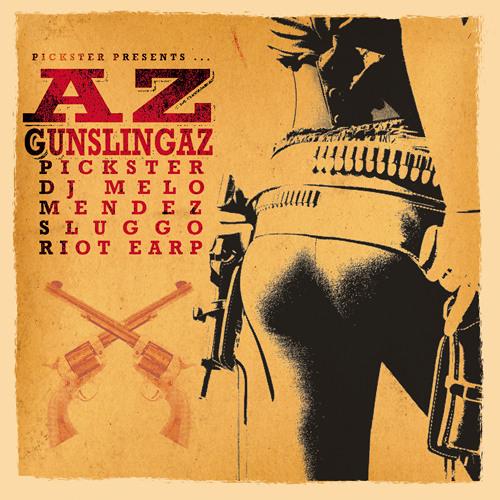 Pickster - PUT DOWN DE GUN(AZ Gunslingaz EP)