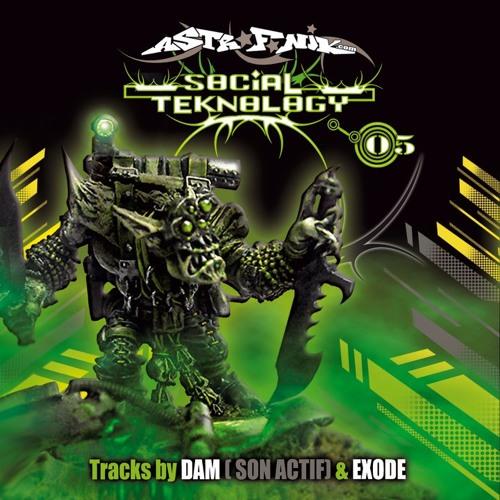 Dam - La rage du peuple - Astrofonik Records Social teknology 05