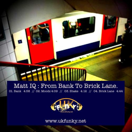 Matt IQ - ''From Bank To Brick Lane'' E.P.