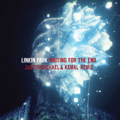 Linkin Park - Waiting For The End (Justin Michael & Kemal Remix)