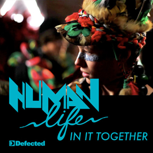 Human Life - In It Together (The Shapeshifters Remix - Web Edit)