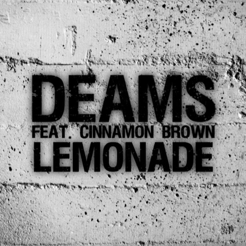 Deams ft. Cinnamon Brown - Lemonade