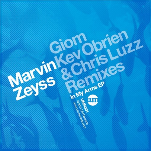 Marvin Zeyss - In My Arms (Giom Remix) - UM Records
