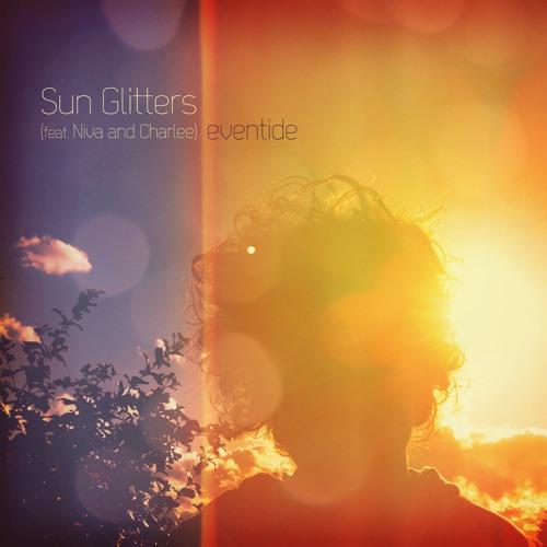 Sun Glitters - Eventide (feat. Niva & Charlee)