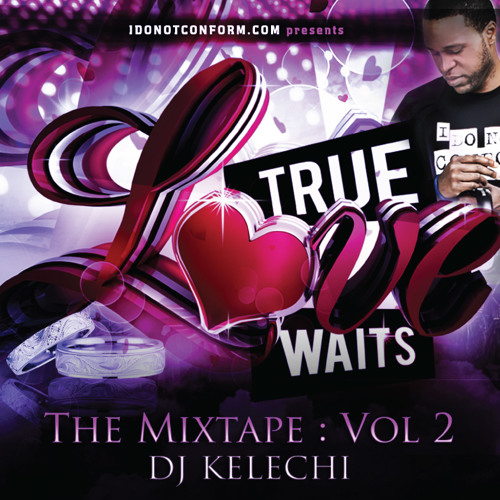 True Love Waits - The Mixtape: Vol 2 - DJ Kelechi