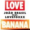 """Joao Brasil feat. LoveFoxx: """"L.O.V.E. Banana"""" (G.I. DISCO Re-Fix)"""