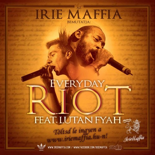 Irie Maffia - Everyday Riot (feat. Lutan Fyah)