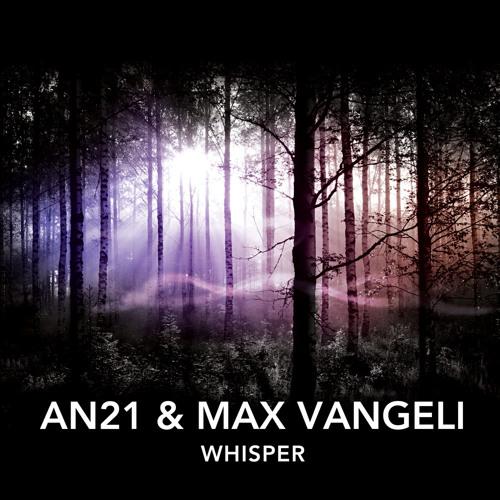 Whisper - AN21 & Max Vangeli (Pete Tong radio rip)
