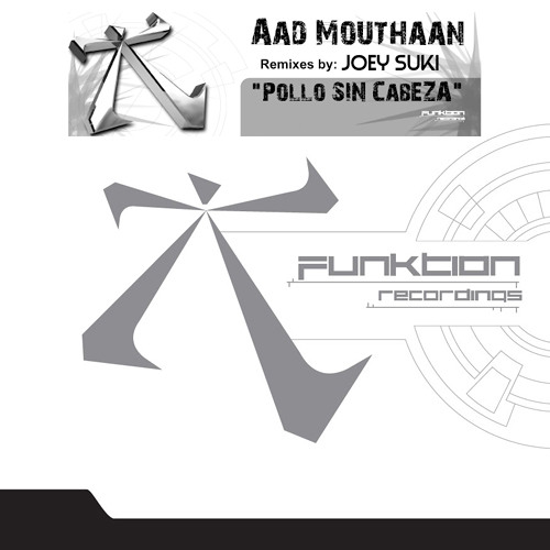 "Aad Mouthaan ""Pollo Sin Cabeza"" (Original Mix - Funktion Recordings)"