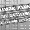 linkin park - the catalyst (theroody remix)