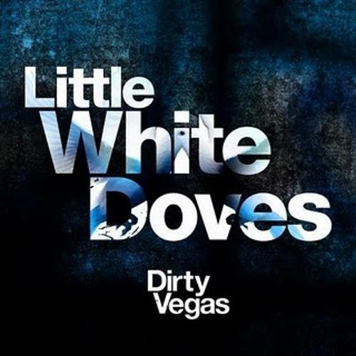 Dirty Vegas - Little White Doves (Penguin Prison Remix)