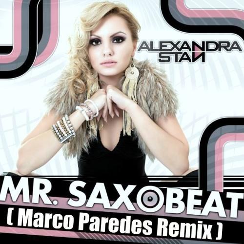 Alexandra Stan - Mr. Saxobeat ( Marco Paredes Remix )
