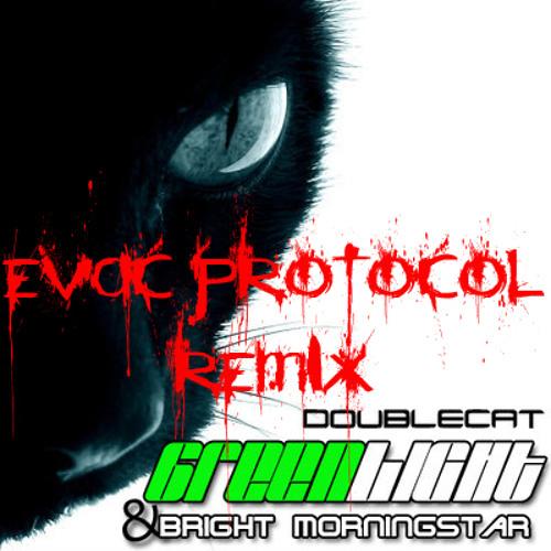 6reenlight & Bright Morningstar - Doublecat (Evac Protocol Remix) (Now Free Download!)