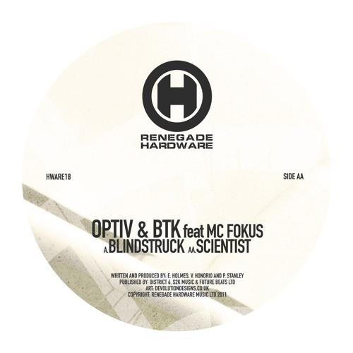 Optiv & BTK - Scientist feat. MC Fokus [ Renegade Hardware ]