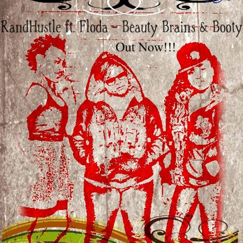 RandHustle ft. Floda - Beauty Brains & Booty (prod by Mini)