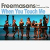 Freemasons feat. Katherine Ellis 'When You Touch Me'