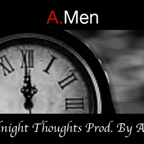 Midnight Thoughts- A.Men (Prod. By Artixx)