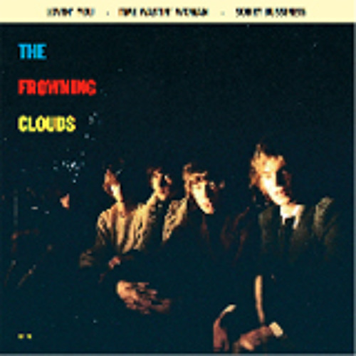 THE FROWNING CLOUDS - Time Wastin Woman