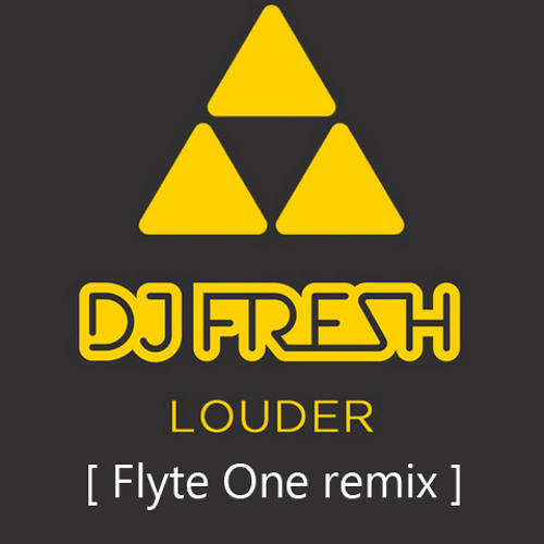DJ Fresh - Louder (Flyte One Remix) **[Download limit reached]**