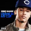 Kirko Bangz - Drank In My Cup