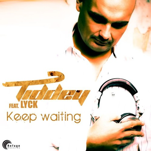 Tiddey feat. Lyck - Keep Waiting  (Radio Mix)