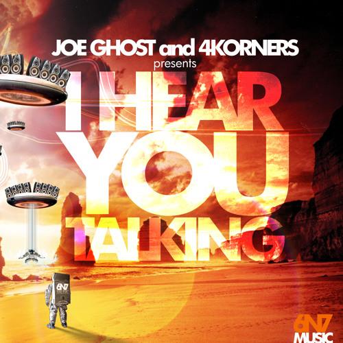 Joe Ghost , 4Korners - I Hear You Talking