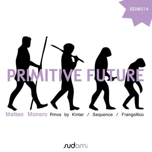 Matteo Monero - Primitive future (Original mix)preview