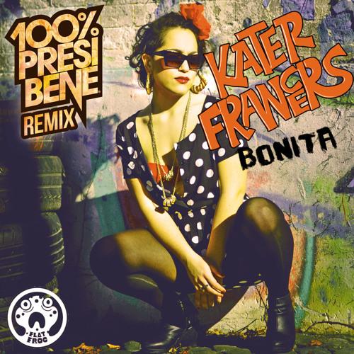 Katerfrancers - Bonita (100% PRESI BENE rmx)