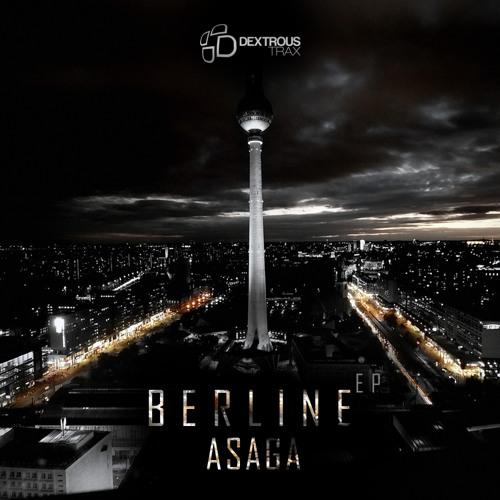 Asaga - Berline (Original Mix) Release date - 2011-07-27