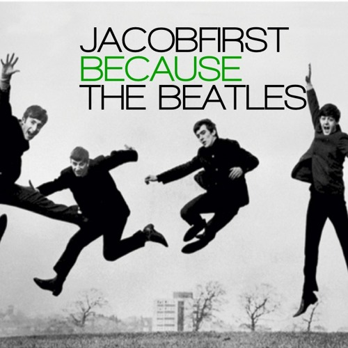 the beatles - because (JACOB FIRST performance)
