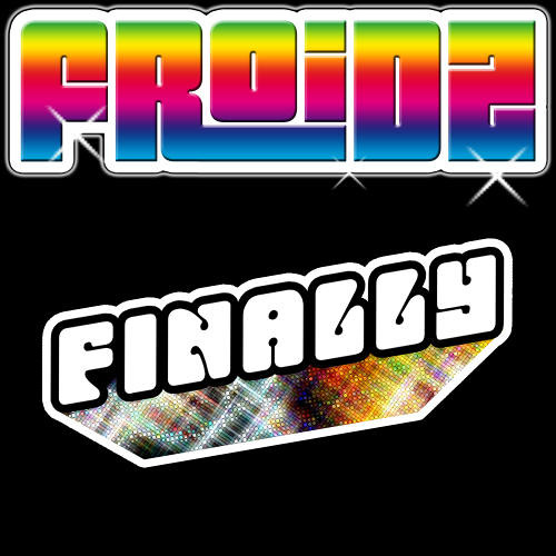 Froidz - Finally (Mord Fustang Remix)